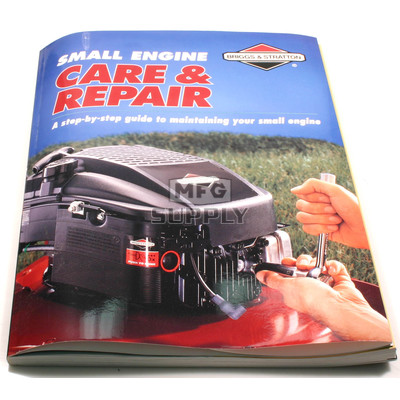 274041 - Briggs & Stratton Small Engine Care & Repair Manual
