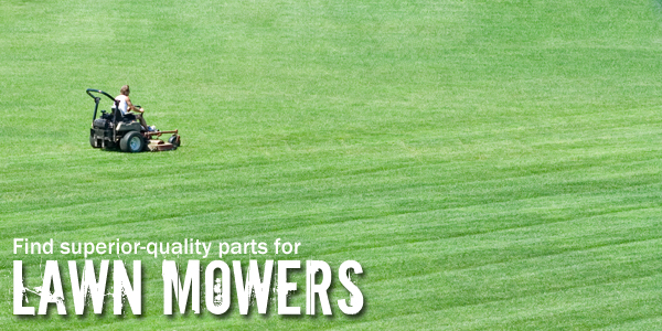 Find superior-quality parts for Lawn Mowers